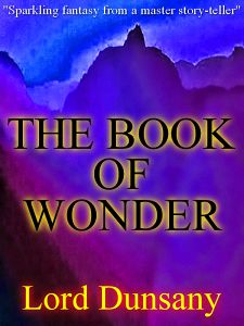 The Book of Wonder by Lord Dunsany