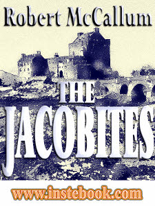The Jacobites by Robert McCallum