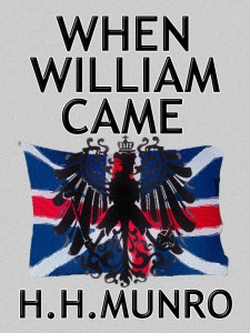 When William Came by H.H.Munro
